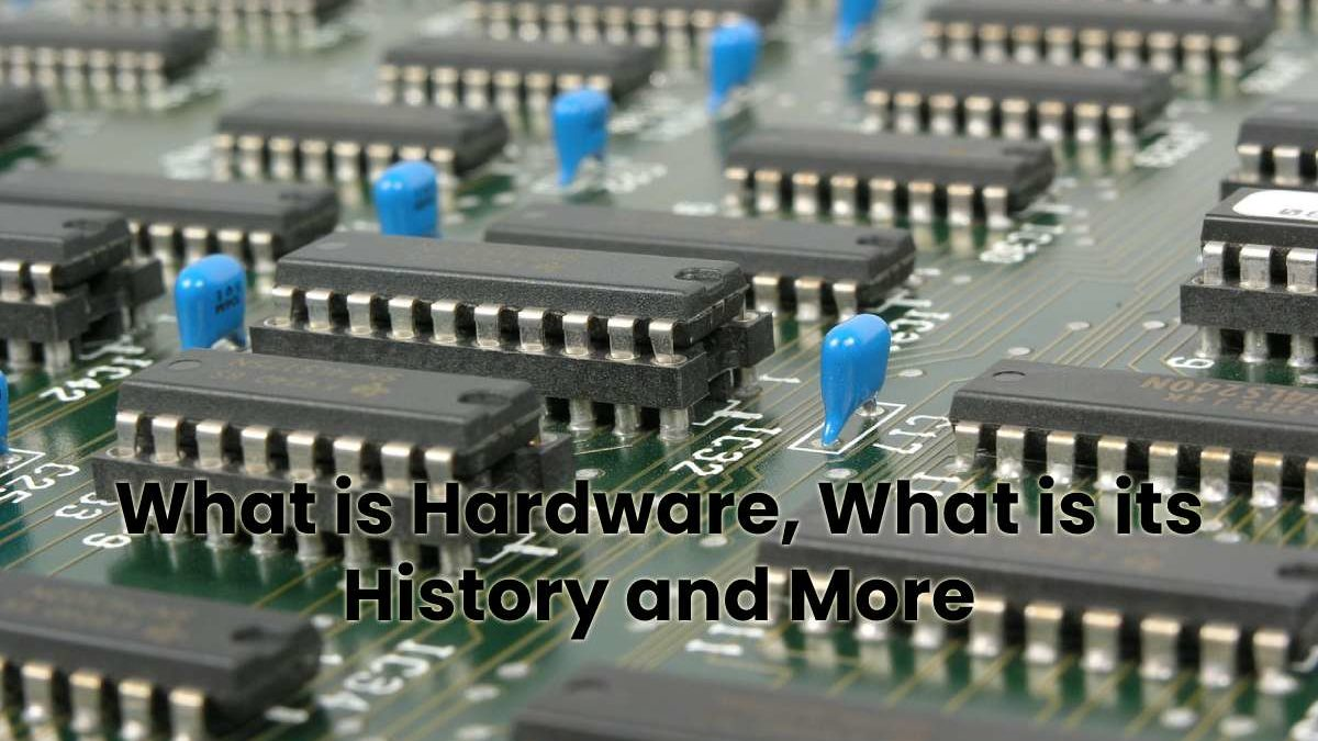 What is the hardware ? What is it for and definition