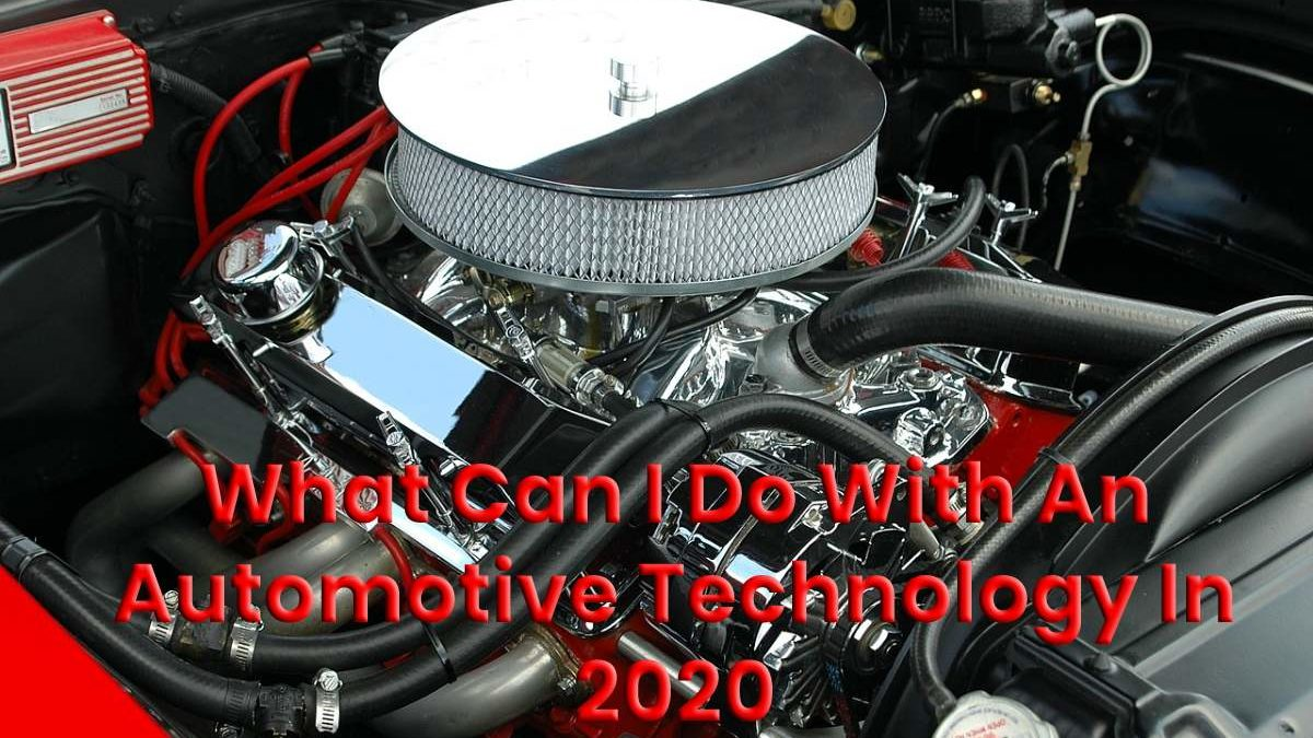 What is Automotive Technology, It Degrees And Career