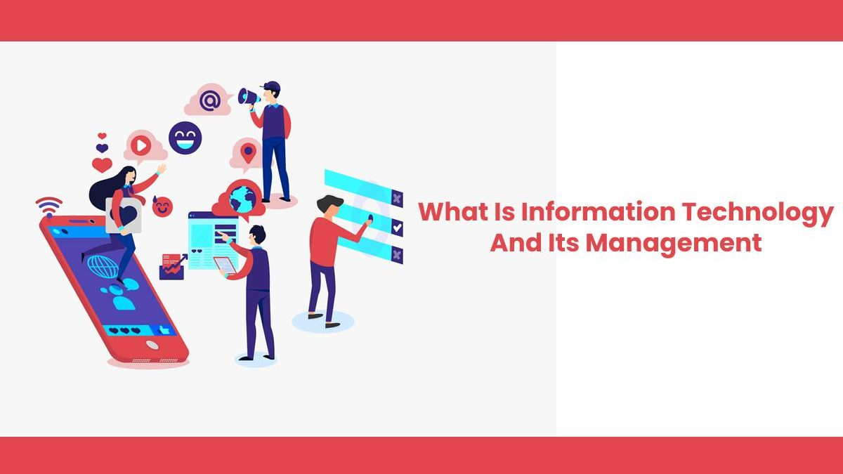 What Is Information Technology And Its Management