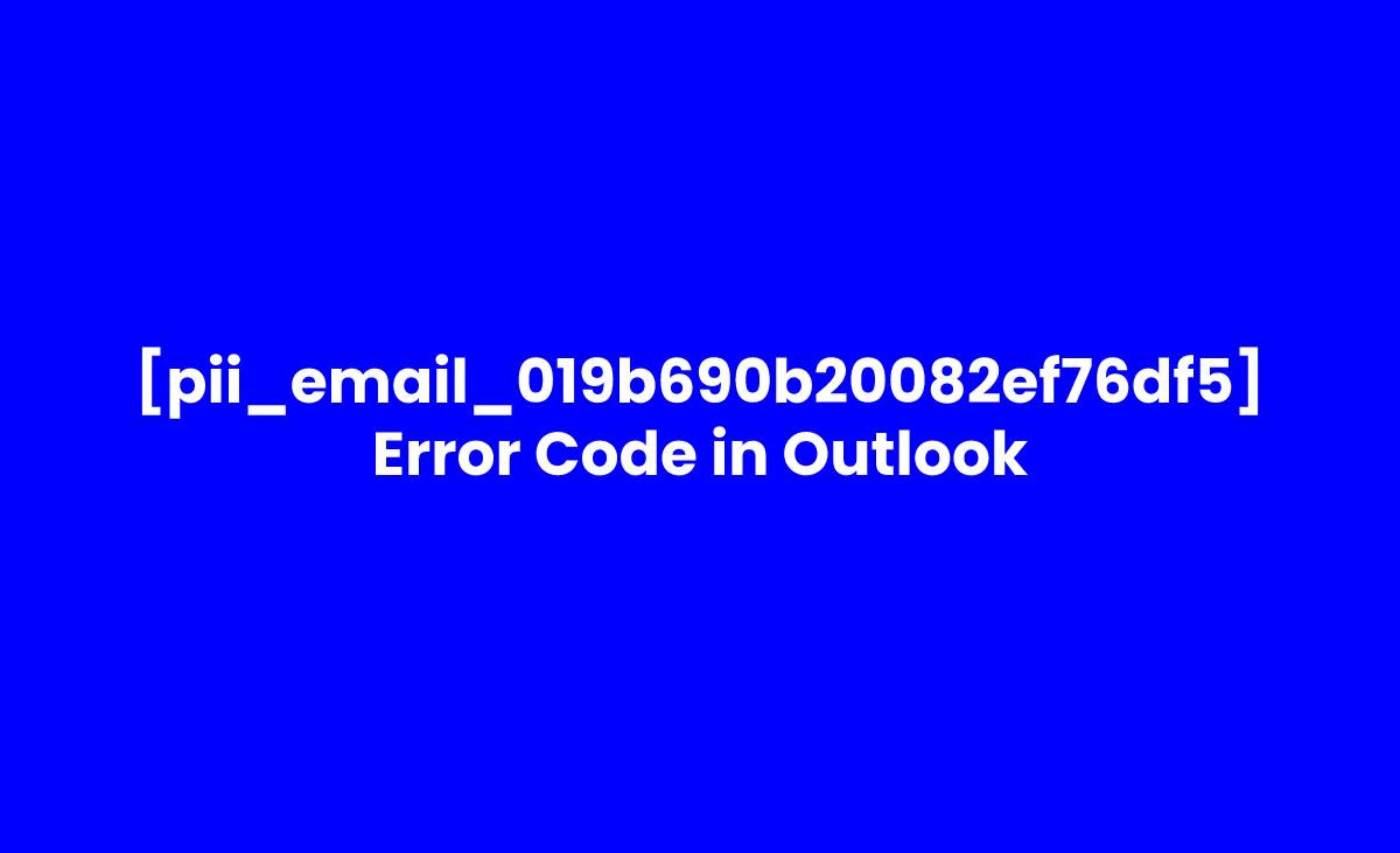 [pii_email_019b690b20082ef76df5] Error Solved
