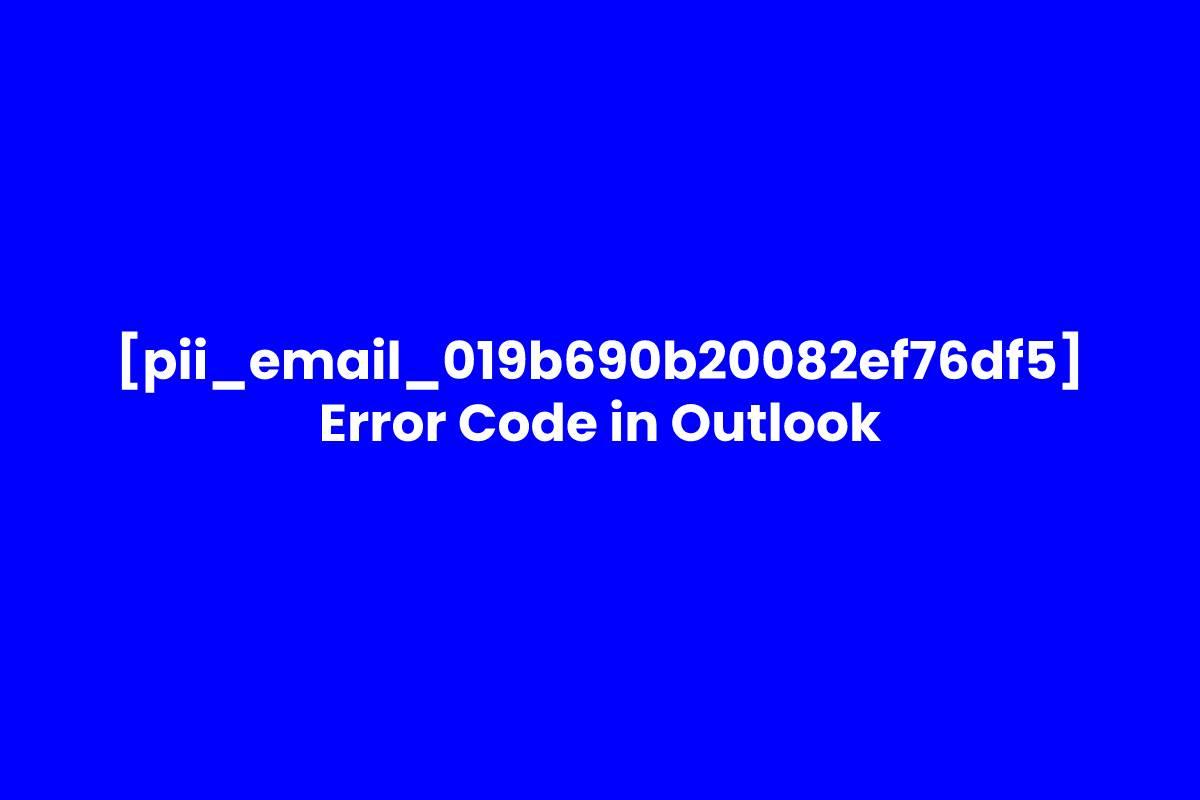 How To We Solve the [pii_pn_e137aacbb9f32f5d347b] Error Code in 2021?