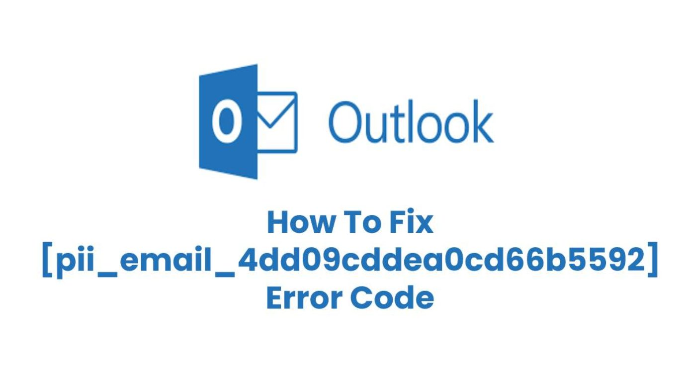 How To We Resolved [pii_email_235e9b84d79a12476ad1] Error Code in 2021?