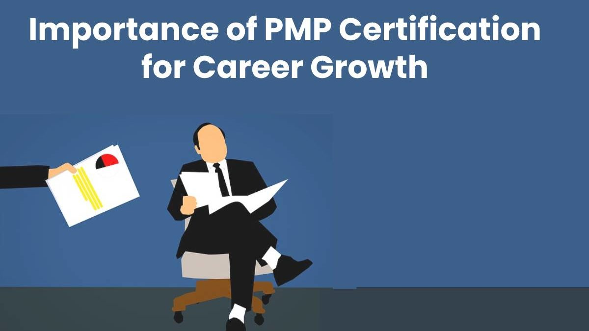 Importance of PMP Certification for Career Growth