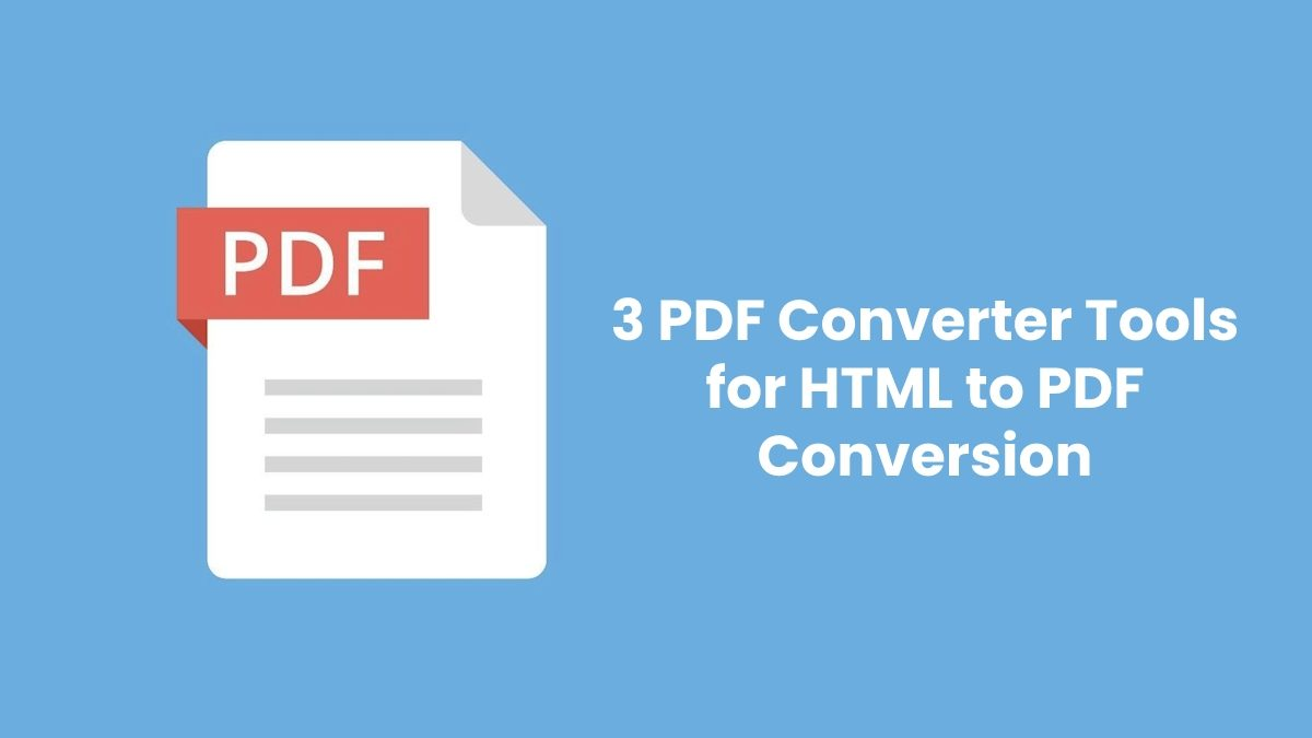 3 PDF Converter Tools for HTML to PDF Conversion