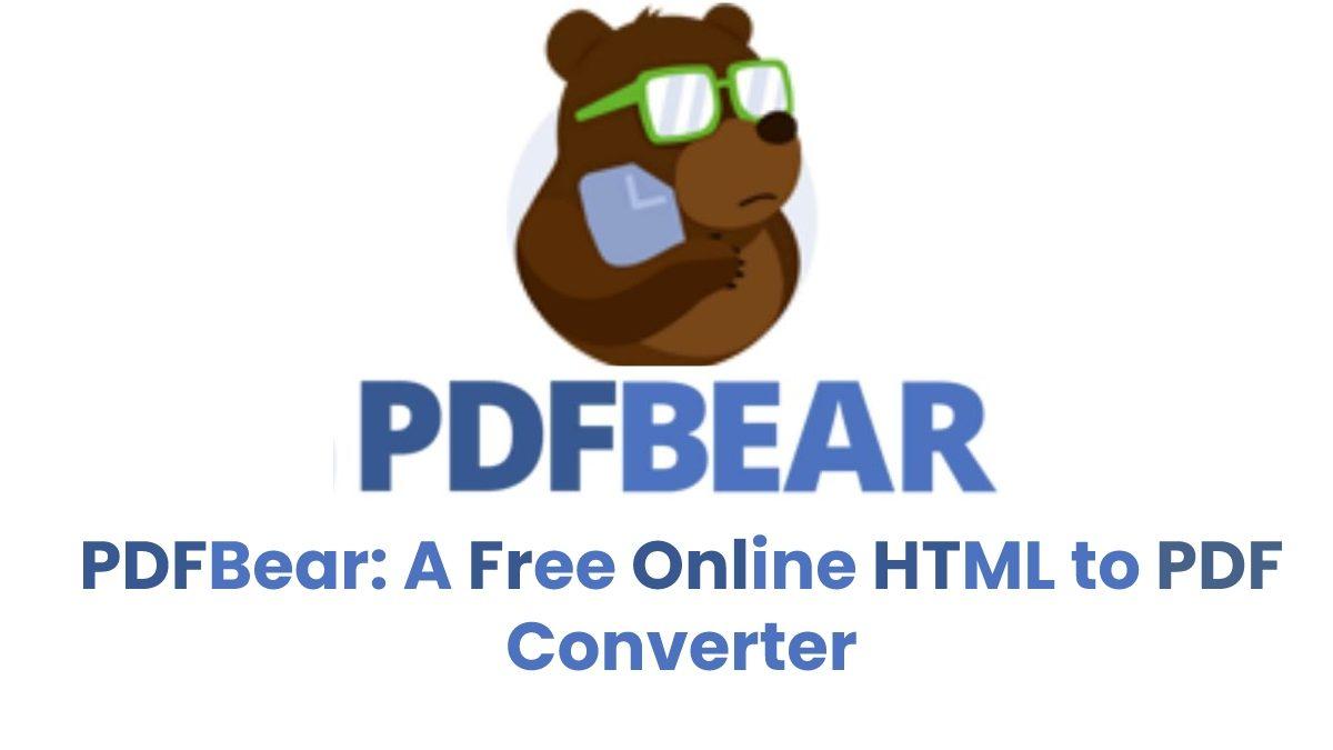 PDFBear: A Free Online HTML to PDF Converter
