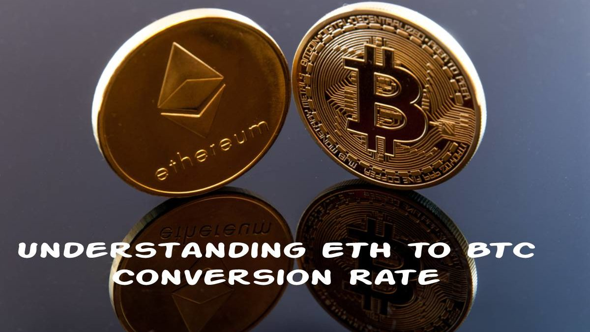 Understanding ETH to BTC Conversion Rate