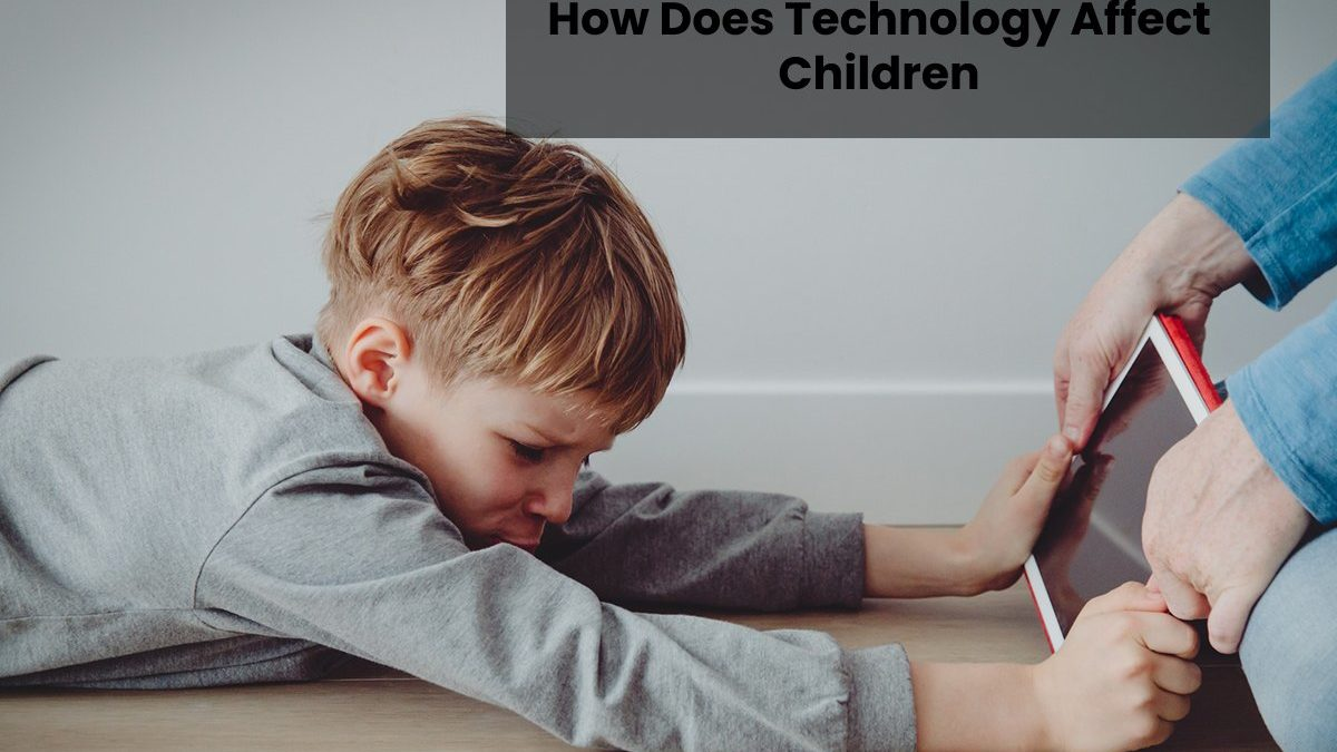 How Does Technology Affect Children?