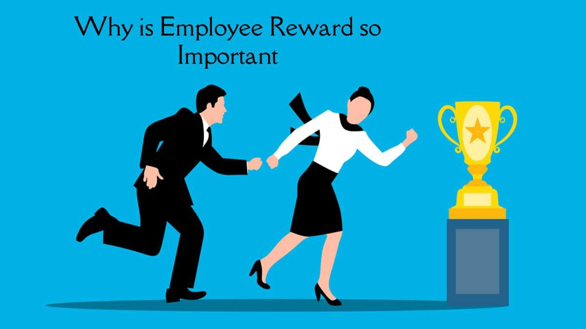 Why is Employee Reward so Important?