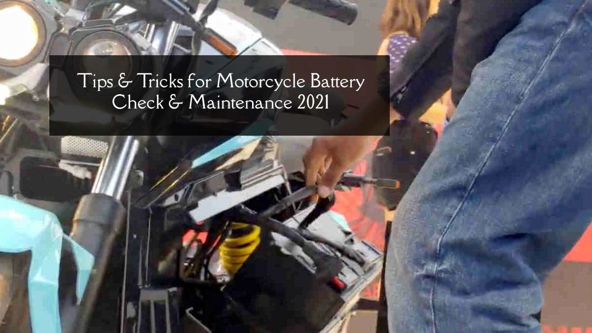 Tips & Tricks for Motorcycle Battery Check & Maintenance 2021
