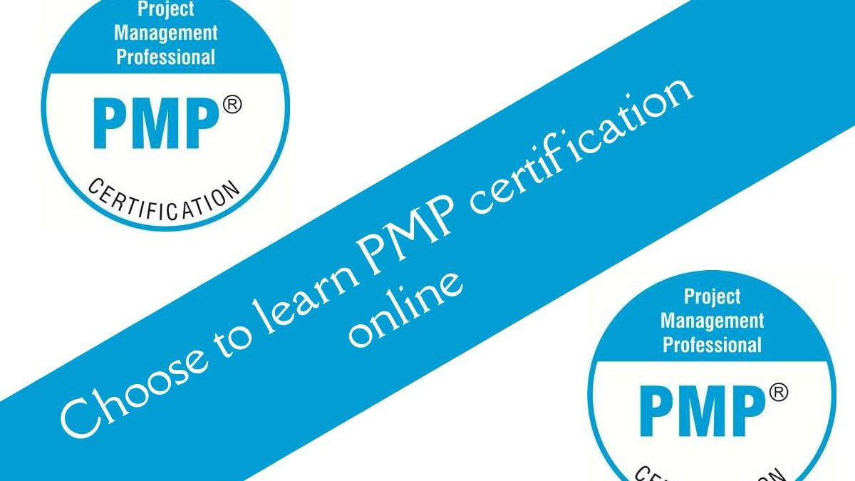 Choose to learn PMP certification online