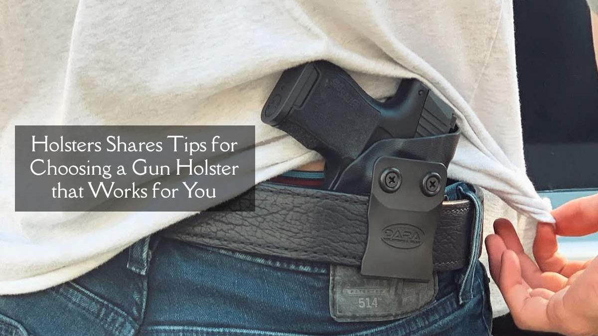 We the People Holsters Shares Tips for Choosing a Gun Holster that Works for You