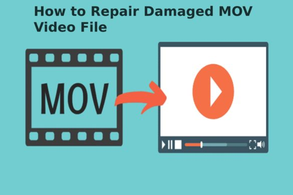 How to Repair Damaged MOV Video File
