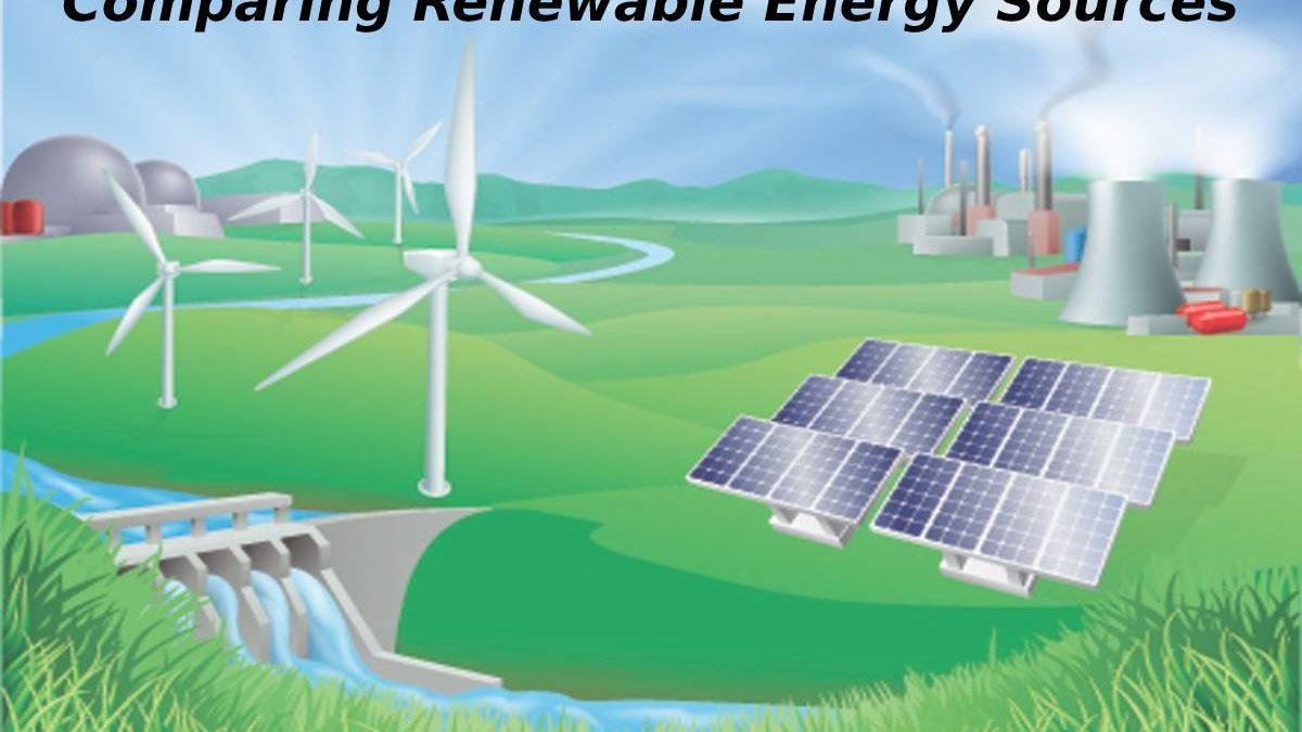 Comparing Renewable Energy Sources