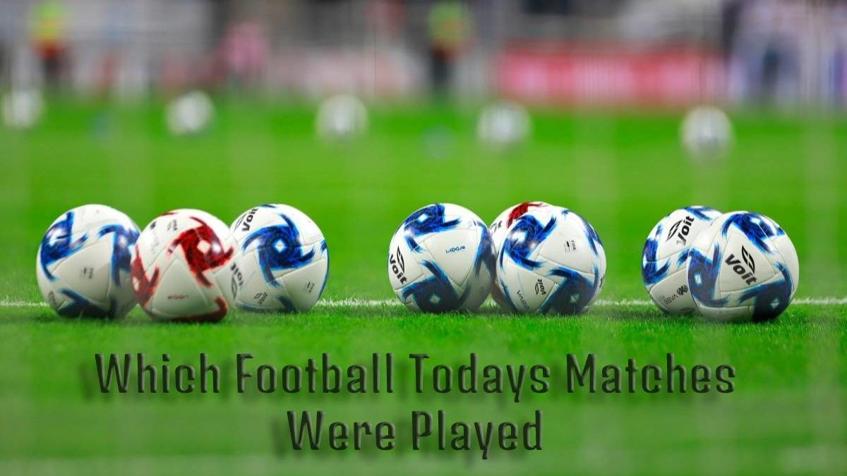 Which Football Todays Matches Were Played