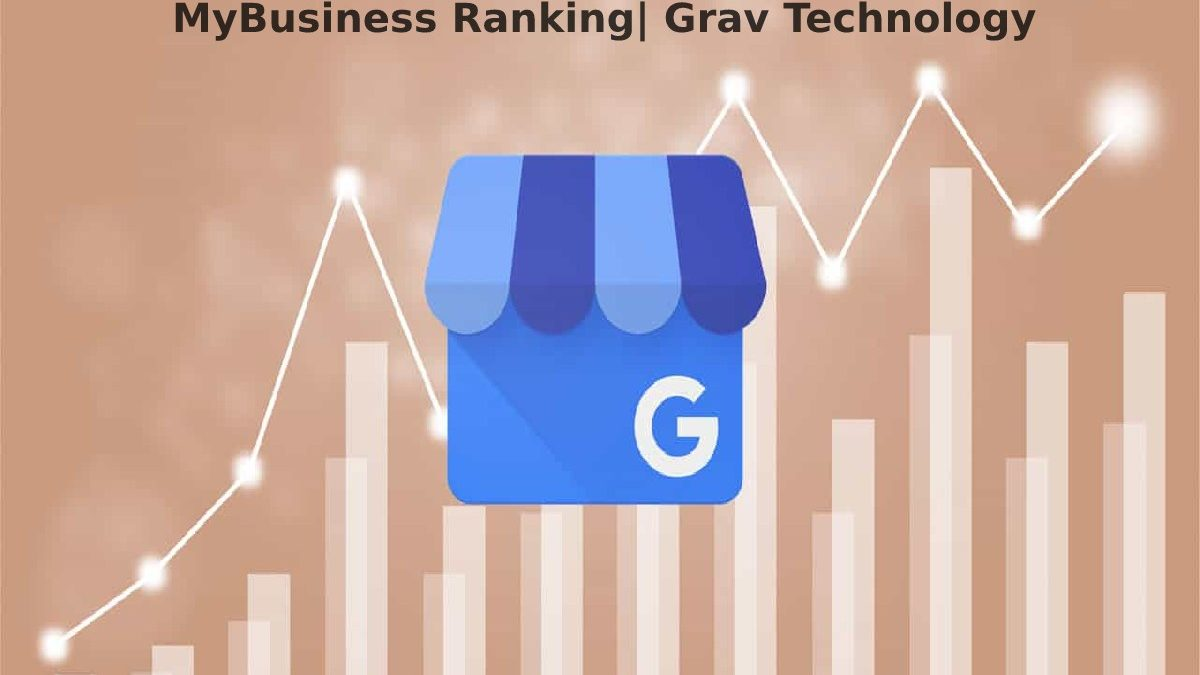 Key Factors that Affect your Google MyBusiness Ranking