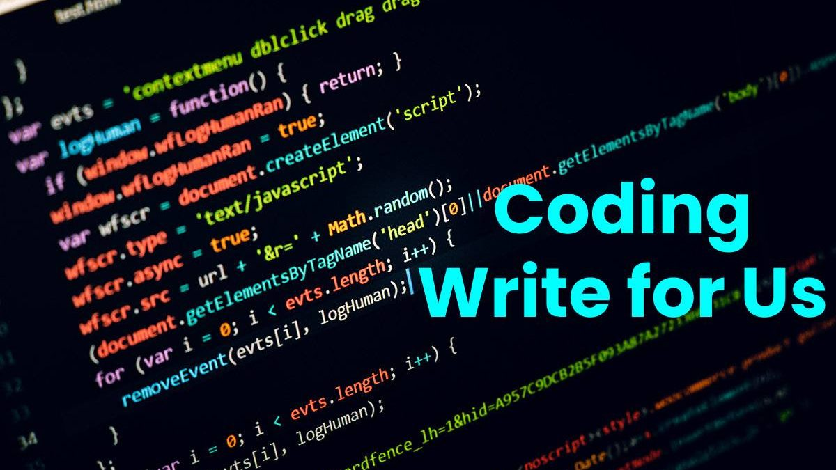 Coding Write For Us, Guest, Contribute and Submit Post